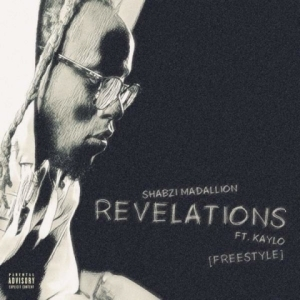 ShabZi Madallion - Revelations (Freestyle) Ft. KayLo